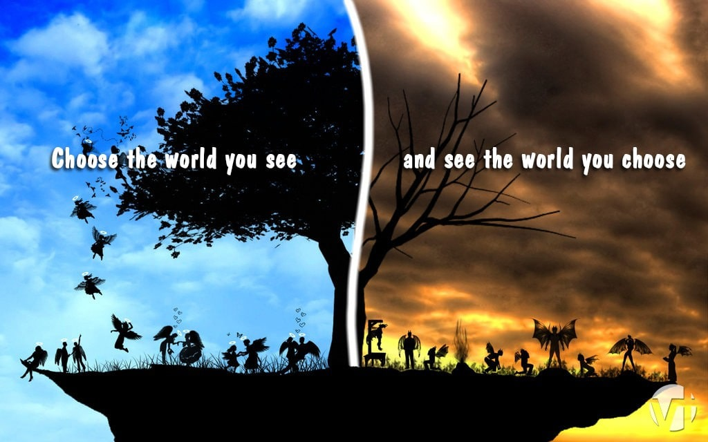 choose the world you see